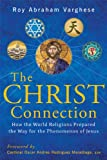img - for The Christ Connection: How the World Religions Prepared the Way for the Phenomenon of Jesus book / textbook / text book