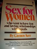 Sex for Women Who Want to Have Fun and Loving Relationships with Equals, Carmen Kerr, 0394170350