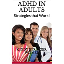 ADHD in Adults: Strategies that Work!