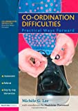 Co-Ordination Difficulties, Michele Lee and Madeleine M. Portwood, 1843122588