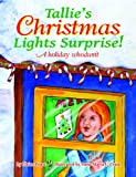 Tallie's Christmas Lights Surprise!, Elaine Pease, 1455615862