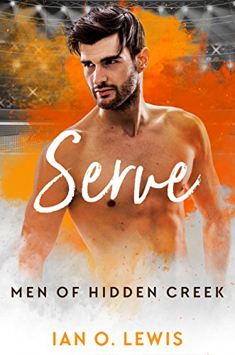- Serve (Men of Hidden Creek Season 1 Book 5)