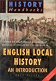 English Local History: An Introduction (Sutton History Handbooks) by Kate Tiller (22-Mar-2002) Paperback