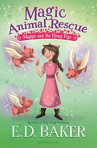 Magic Animal Rescue 4: Maggie and the Flying Pigs - Animal Magic