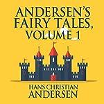 Andersen's Fairy Tales, Volume 1 | Hans Christian Andersen