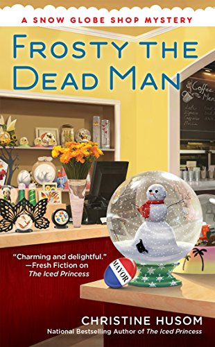 Frosty the Dead Man (A Snow Globe Shop Mystery) [Christine Husom] (De Bolsillo)