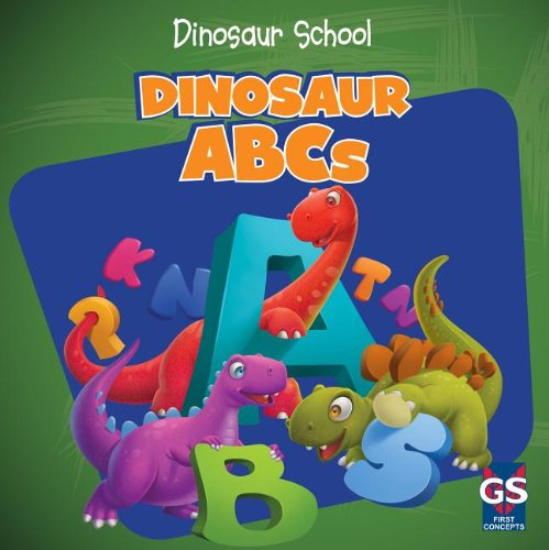 Dinosaur ABCs (Dinosaur School)