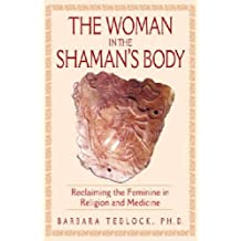 The Woman In the Shaman's Body Hardcover