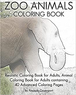 Amazon Zoo Animals Coloring Book Realistic For Adults Animal Containing 40 Advanced Pages