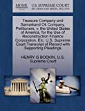 Treasure Company and Samarkand Oil Company, Petitioners, V. the United States of America, for the Use of Reconstruction Finance Corporation, etc. U. S., Henry G. Bodkin, 1270365665