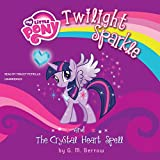 My Little Pony: Twilight Sparkle and the Crystal Heart Spell (My Little Pony Chapter Book Series)
