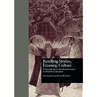 Retelling Stories, Framing Culture (Children's Literature and Culture)