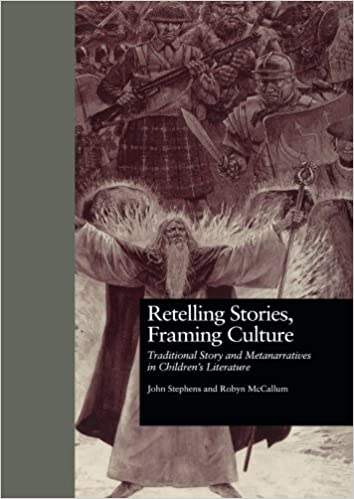 Retelling Stories, Framing Culture: Traditional Story and Metanarratives in Children's Literature (Children's Literature and Culture)