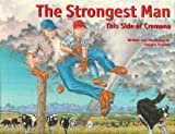 img - for Strongest Man This Side of Cremona (Northern Lights Books for Children) book / textbook / text book