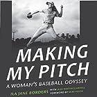 Making My Pitch: A Woman's Baseball Odyssey Hörbuch von Jean Hastings Ardell, Ila Jane Borders Gesprochen von: Karen Commins