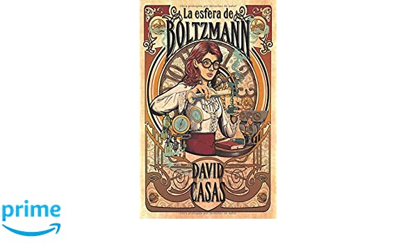 Amazon.com: La esfera de Boltzmann (Spanish Edition) (9788460879510): David Casas, Sonia Hervás, Ana Belén Vázquez: Books