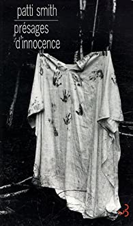 Présages d'innocence : Edition bilingue français-anglais par Patti Smith