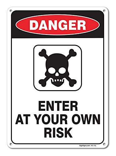 Enter At Your Own Risk Sign, Large 10 X 14