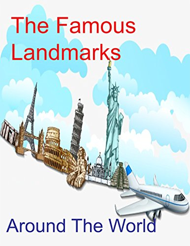 Famous Landmarks Around The World: 59 Landmarks around the world ()