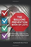 The Bullying Prevention Book of Lists: A Practical, Easy-to-Use Guide for All School Staff