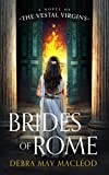 Brides of Rome: A Novel of the Vestal Virgins
