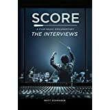 SCORE: A Film Music Documentary — The Interviews (Featuring Hans Zimmer, Bear McCreary, James Cameron, Brian Tyler and more): The modern maestros of film music reveal their creative secrets