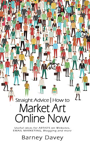 Straight Advice: How to Market Art Online Now