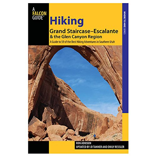 Hiking Grand Staircase-Escalante & the Glen Canyon Region, 2nd: A Guide to 59 of the Best Hiking Adventures in Southern Utah (Regional Hiking Series) (Best Slot Canyon Hikes In Utah)
