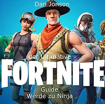 Der Ultimative Fortnite Guide : Werde zu Ninja (inoffiziell ...