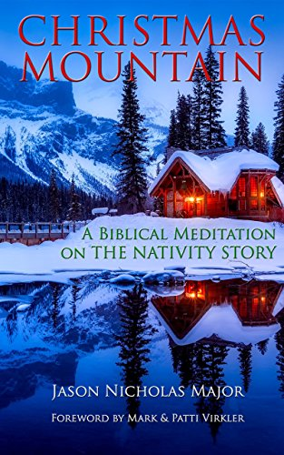 Christmas Mountain.Christmas Mountain A Biblical Meditation On The Nativity Story
