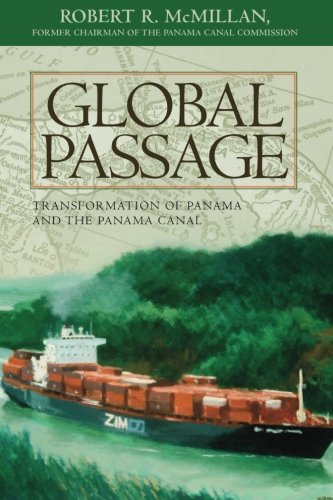 Global Passage: Transformation of Panama and the Panama Canal