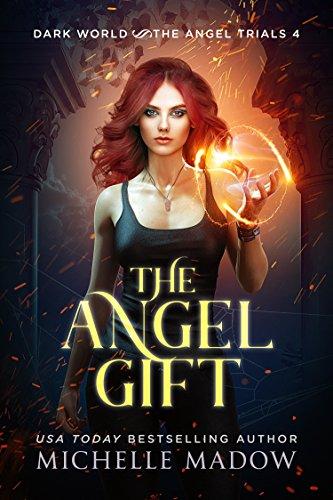The Angel Gift (Dark World: The Angel Trials Book - Dark Gift