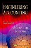 Engineering Accounting, Joosung J. Lee and Insue Kim, 1620812959