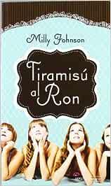 Tiramisú Al Ron (ROMANTICA): Amazon.es: Milly Johnson ...