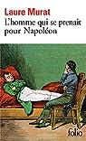 L'homme qui se prenait pour Napoléon : Pour une histoire politique de la folie par Murat