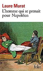 L'homme qui se prenait pour Napoléon: Pour une histoire politique de la folie