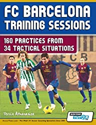 By Athanasios Terzis FC Barcelona Training Sessions: 160 Practices from 34 Tactical Situations