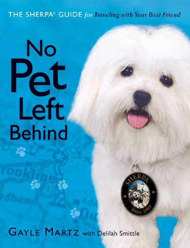 No Pet Left Behind: The Sherpa Guide for Traveling with Your Best Friend (Guide Sherpa)