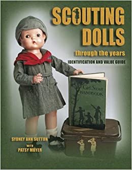 Book Scouting Dolls Through the Years: Identification and Value Guide