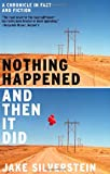 Nothing Happened and Then It Did, Jake Silverstein, 0393076466