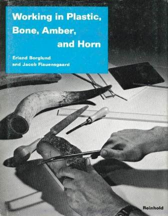 - Working in Plastic, Bone, Amber, and Horn (Reinhold Scandinavian Craft Series)