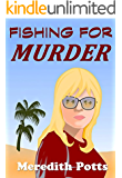 Fishing For Murder (Hope Hadley Cozy Mystery Book 1)