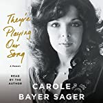 They're Playing Our Song: A Memoir | Carole Bayer Sager