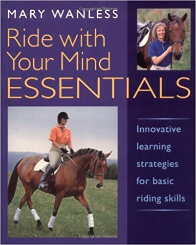 Book Ride with Your Mind Essentials: Innovative Learning Strategies for Basic Riding Skills by Mary Wanless (2003-03-01)