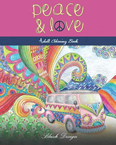 Peace and Love: Adult Coloring Book (Creative Fun Drawings for Grownups & Teens Relaxation)