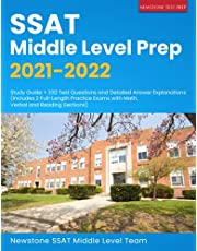 SSAT Middle Level Prep 2021-2022: Study Guide + 332 Test Questions and Detailed Answer Explanations (Includes 2 Full-Length Practice Exams with Math, Verbal and Reading Sections)