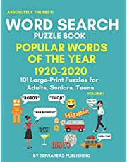 ABSOLUTELY THE BEST! WORD SEARCH PUZZLE BOOK - POPULAR WORDS OF THE YEAR 1920-2020, Volume 1: 101 (One for Each Year!) Large-Print Puzzles for Adults, Seniors, Teens. Thousands of Words Just Waiting to Be Found!