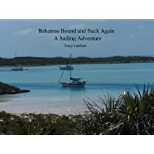 Bahamas Bound and Back Again – A Sailing Adventure