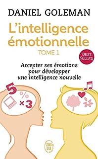 L'intelligence émotionnelle : accepter ses émotions pour développer une intelligence nouvelle, Goleman, Daniel
