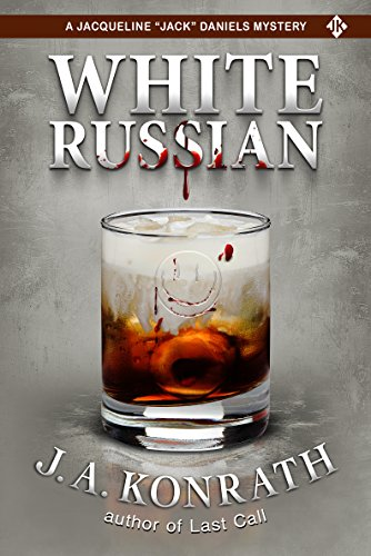"White Russian - A Thriller (Jacqueline ""Jack"" Daniels Mysteries Book 11) by [Konrath, J.A.]"
